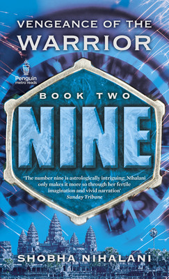 Nine:Vengeance of the Warrior (Book #2)  by  Shobha Nihalani