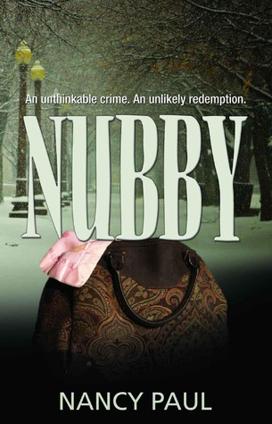 Nubby: An Unthinkable Crime, An Unlikely Redemption. Nancy Paul