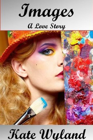 Images - A Love Story Kate Wyland