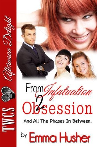 From Infatuation to Obsession, and All the Phases In-Between Emma Husher