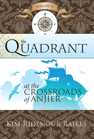 The Quadrant: At the Crossroads of Anjier  by  Kimberly Raikes