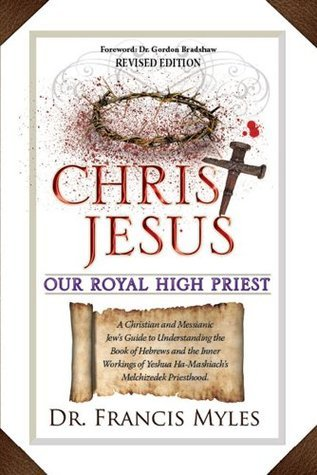 CHRIST JESUS OUR ROYAL HIGH PRIEST  by  Francis Myles