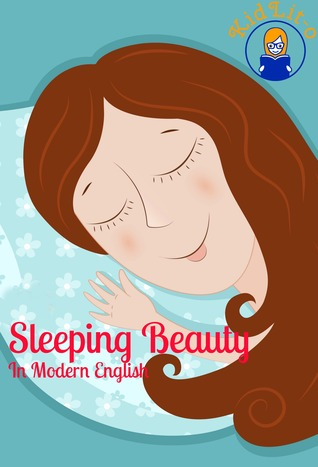 Sleeping Beauty In Modern English  by  Kidlit-O