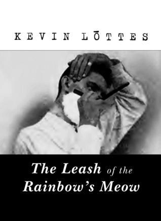 The Leash of the Rainbows Meow  by  Kevin Lōttes