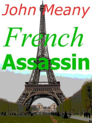 French Assassin (Novella) John Meany