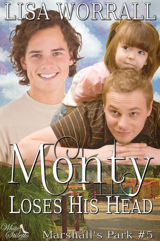 Monty Loses His Head (Marshalls Park #5)  by  Lisa Worrall