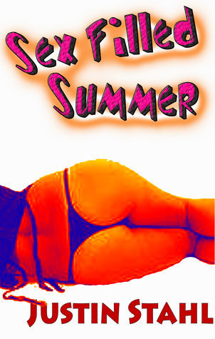 Sex Filled Summer Justin Stahl