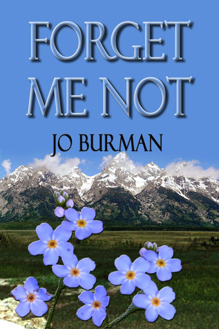 Forget Me Not  by  Jo Burman