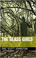 The Glass Girls (Missing in Action, #1)