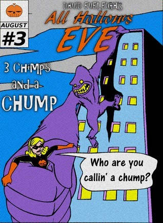 All Hallows Eve: 3 Chimps And A Chump  by  David Eveleigh