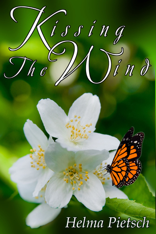Kissing The Wind  by  Helma Pietsch