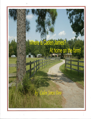 Where is Caden James? At Home on the Farm!  by  Jim Dow