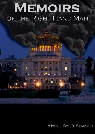Memoirs of the Right Hand Man  by  J.D. Stimpson