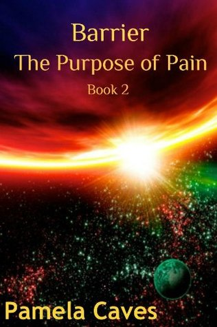 Barrier: The Purpose of Pain Pamela Caves