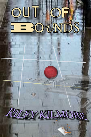 Out of Bounds  by  Riley Kilmore