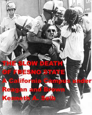 Slow Death of Fresno State  by  Kenneth Seib