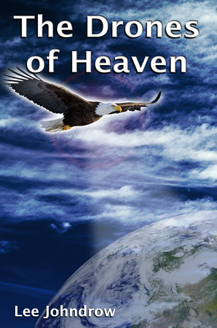 The Drones Of Heaven  by  Lee Johndrow