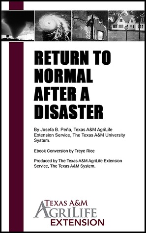 Return to Normal After a Disaster  by  Texas A&M AgriLife Extension Service