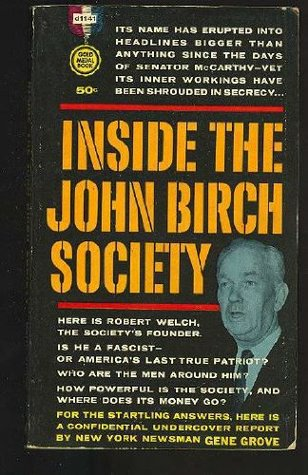 Inside the John Birch Society  by  Gene Grove