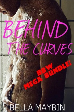Behind the Curves  by  Bella Maybin