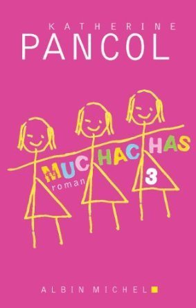 Muchachas Tome 3  by  Katherine Pancol