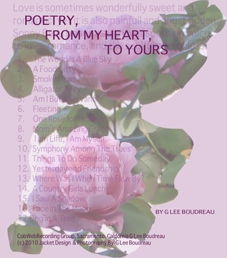 Poetry, From My Heart to Yours  by  G Lee Boudreau