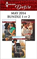 Harlequin Desire May 2014 - Bundle 1 of 2: Your Ranch...Or Mine?\The Sarantos Baby Bargain\The Last Cowboy Standing