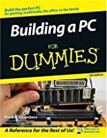 Building a PC For Dummies (For Dummies (Computers))