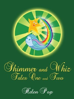 Shimmer and Whiz - Tales One & Two Helen Pop