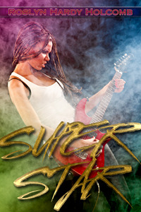 Superstar (Rockers of Storm Crow Book #4)  by  Roslyn Hardy Holcomb