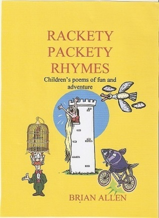 Rackety Packety Rhymes  by  Brian Allen