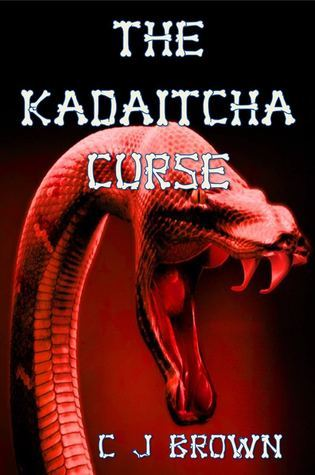 The Kadaitcha Curse  by  C.J. Brown