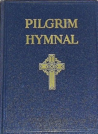 The Pilgrim Hymnal. Unknown