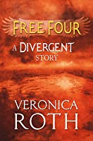 Free Four - Tobias tells the Divergent Story (Divergent, #1.5)