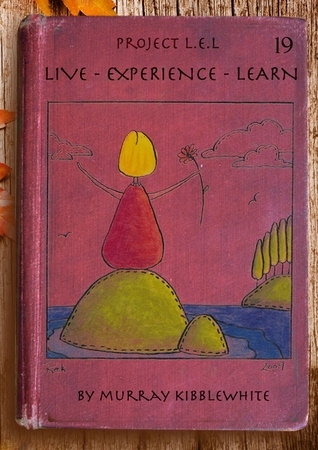 Project L.E.L. (Live – Experience - Learn) - Year 19  by  Murray Kibblewhite