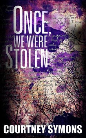 Once, We Were Stolen  by  Courtney Symons