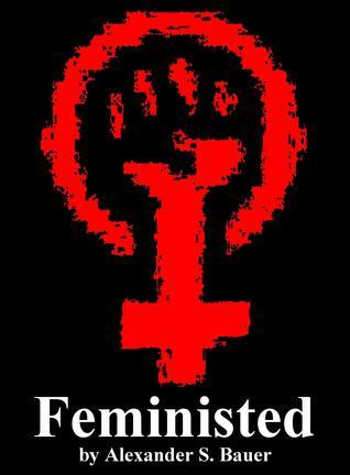 Feministed  by  Alexander S. Bauer