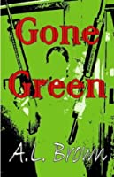 Gone Green (Z-Day Incidents #1)