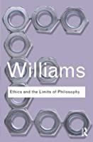 Ethics and the Limits of Philosophy (Routledge Classics)