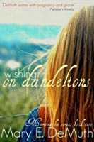 Wishing on Dandelions (Maranatha #2)