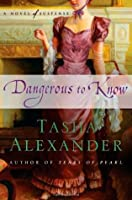Dangerous to Know: A Novel of Suspense (Lady Emily)