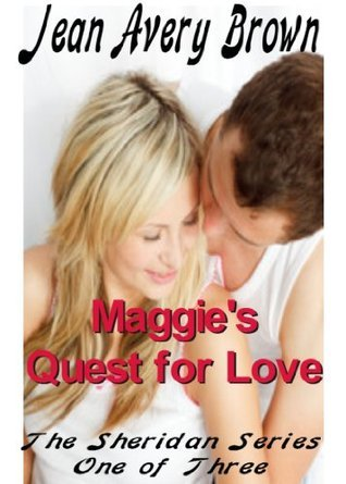 Maggies Quest for Love (Sheridan #1)  by  Jean Avery Brown