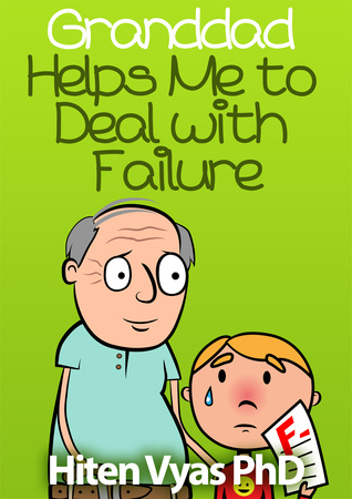 Granddad Helps Me To Deal With Failure (Afternoons With Granddad Series)  by  Hiten Vyas