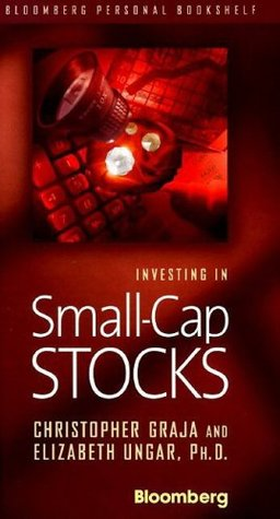 Investing in Small-Cap Stocks  by  Christopher Graja
