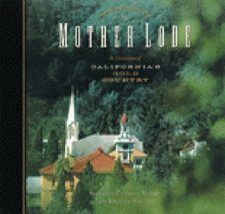 The Mother Lode: A Celebration of Californias Gold Country Charles     Moore