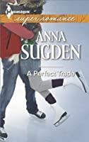 A Perfect Trade (Harlequin Superromance) (New Jersey Ice Cats #2)