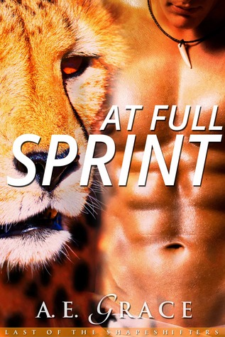 At Full Sprint (Last of the Shapeshifters, #3)  by  A.E. Grace