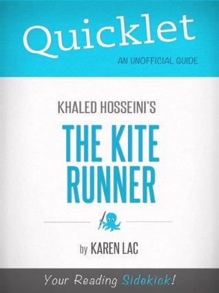 Quicklet On The Kite Runner By Khaled Hosseini (CliffNotes-like Book Summary)  by  Karen Lac (Khaled Hosseini Analysis)