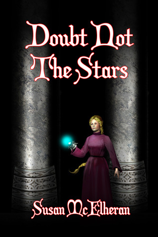 Doubt Not The Stars  by  Susan McElheran