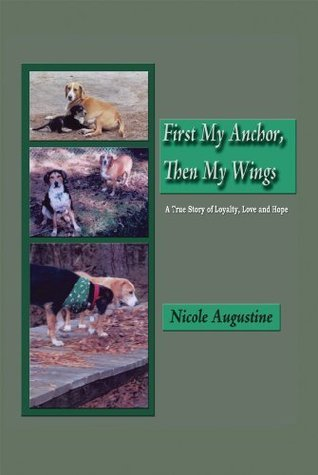 First My Anchor, Then My Wings Nicole Augustine
